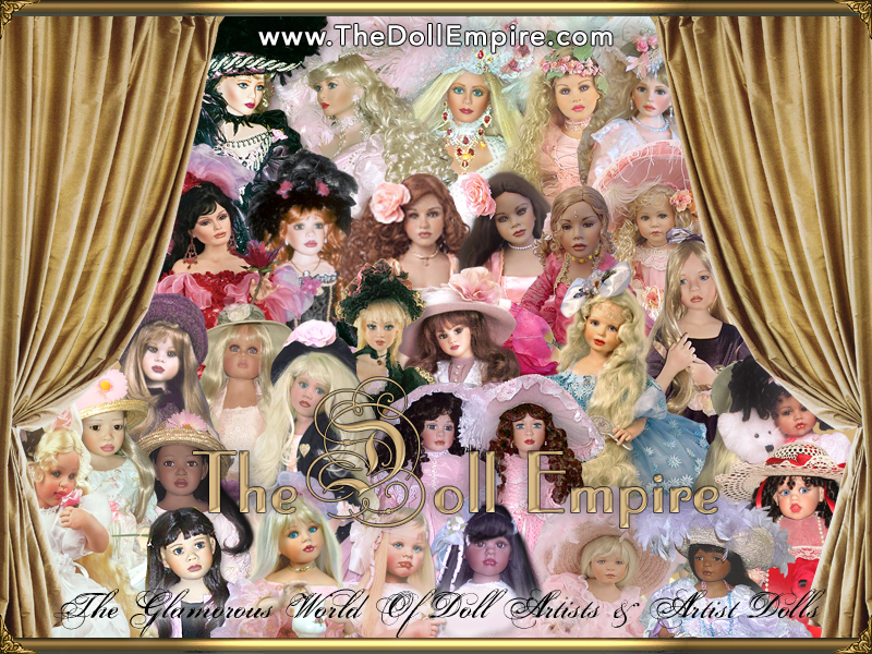 The Doll Empire - The Glamorous World of Doll Artists and Artist Dolls - Porcelain Vinyl Dolls Collectibles